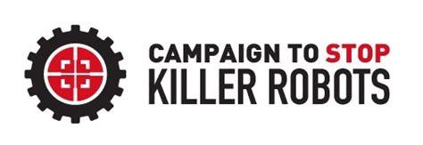 Campaign to stop Killer Robots:  Aktuelle Herausforderungen zur Kontrolle autonomer Waffensysteme